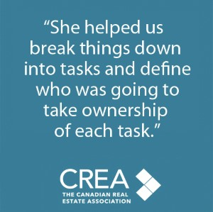 """She helped us break things down into tasks and define who was going to take ownership of each task."" - CREA. The Canadian Real Estate Association"