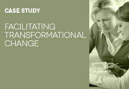 Case Study: Facilitating Transformational Change